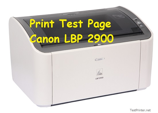 Describes Ways to Print Canon LBP-2900 test page