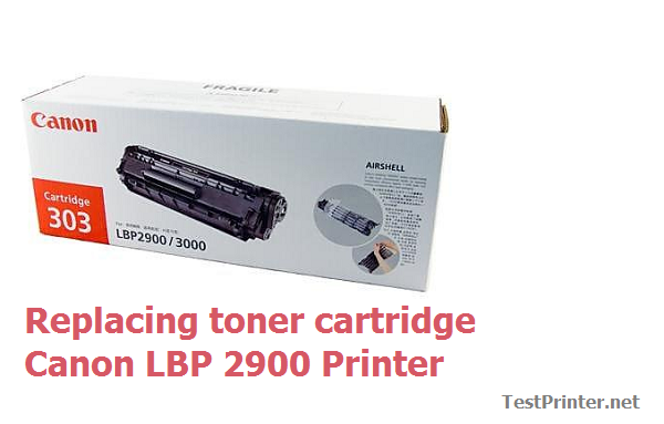 How to replacing the Canon LBP 2900 toner cartridge